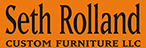 Seth Rolland custom furniture llc designs and build wood furniture for homes and offices